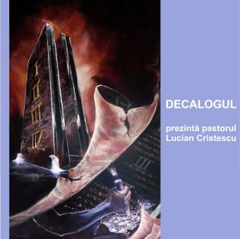 DECALOGUL | Pastor Lucian Cristescu