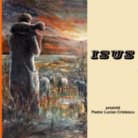 ISUS | Pastor Lucian Cristescu