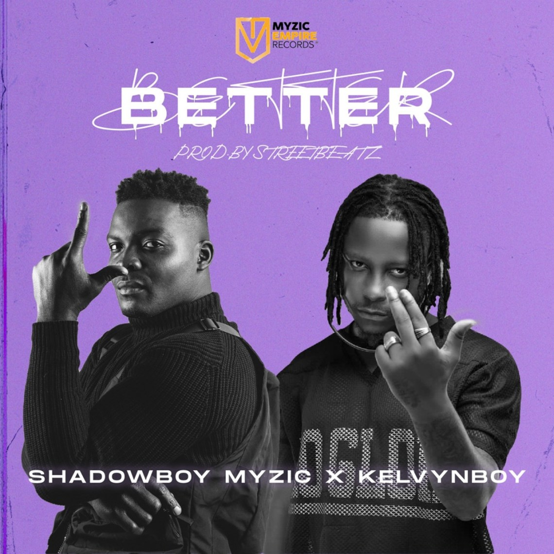 Shadowboy Myzic taps Kelyvn Boy for all-new release 'Better'