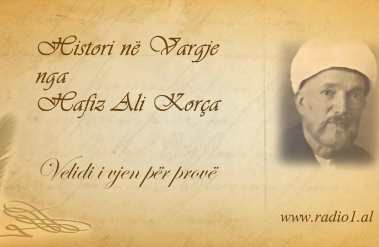 Histori ne vargje   Hafiz Ali Korca   209 Velidi i vjen për provë