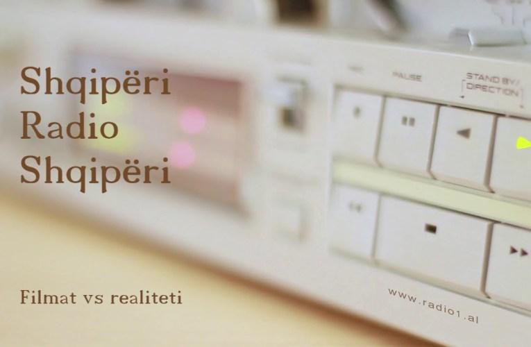Shqiperi Radio Shqiperi   63   Filmat vs realiteti