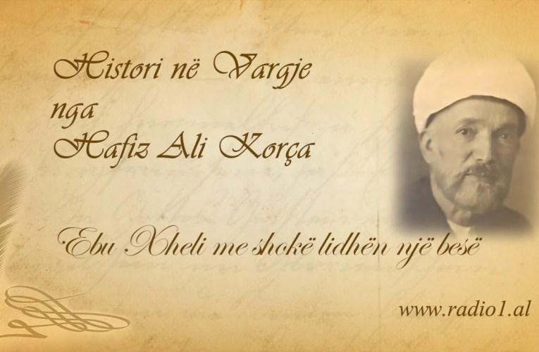 Histori ne vargje   Hafiz Ali Korca   202 Ebu Xheli me shokë lidhën një besë