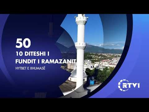 Hytbet e xhumase 50 | 10 Diteshi i fundit i ramazanit
