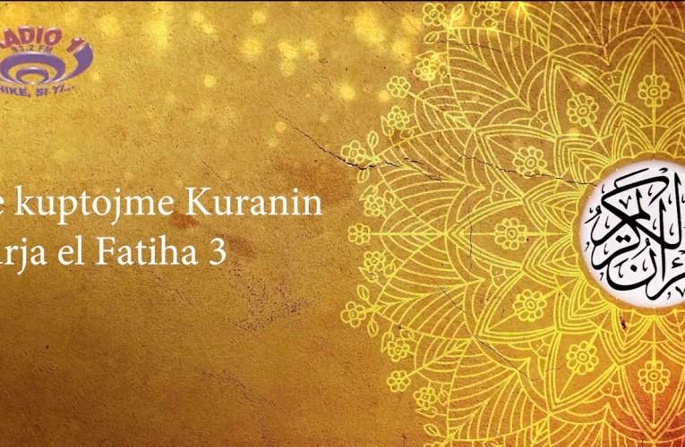Të kuptojmë Kuranin – Surja el Fatiha 3