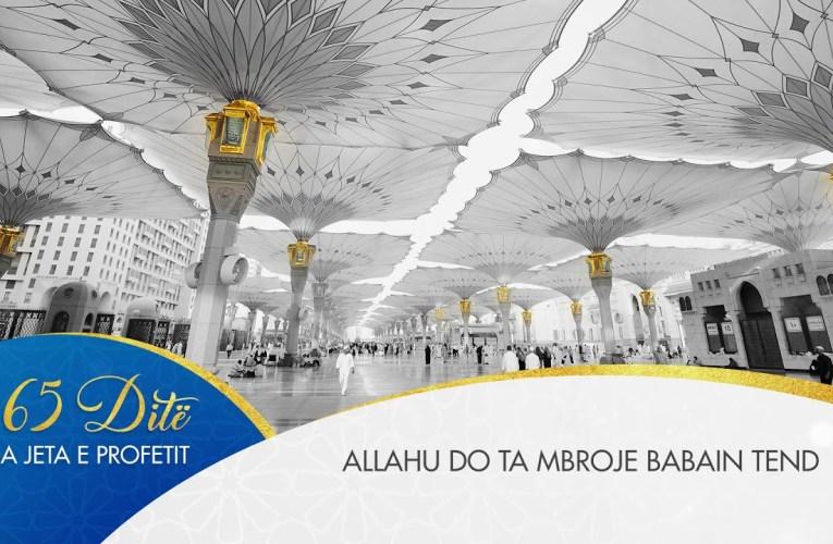 Profeti ne 365 dite  – 098 Allahu do ta mbroje babain tend