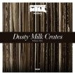 Dusty Milk Crates Vol.1