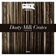 Dusty Milk Crates Vol.1