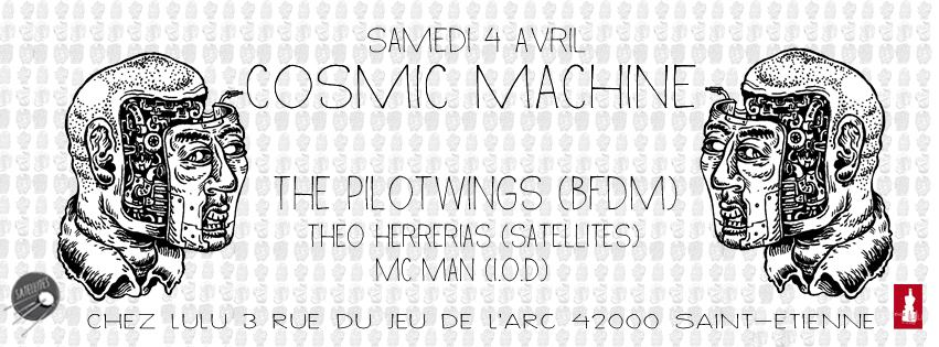 SATELLITES PRÉSENTE COSMIC MACHINE #1 W/ THE PILOTWINGS (BFDM), THEO HERRERIAS (SATELLITES) & MC MAN (I.O.D)