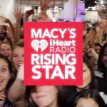 "iHeartmedia (formerly Clear Channel) and Macy's Launch Annual ""Macy's iHeartRadio Rising Star"" 2"