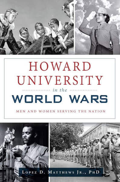 Howard University in the World Wars- Men and Women Serving the Nation.jpeg