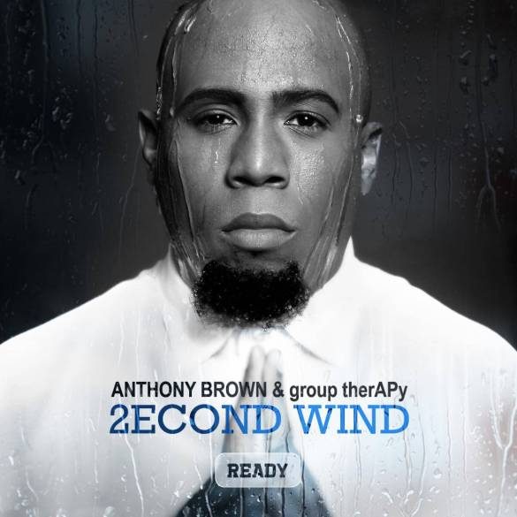 ANTHONY BROWN & group therAPy DROP HIGHLY ANTICIPATED 4TH ALBUM, 2ECOND WIND: READY
