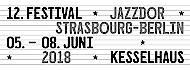 """12. Jazzdor Strasbourg-Berlin / Konzerte von Roberto Negro """"DADADA"""" und Michel Portal, Bojan Z, Nils Wogram, Bruno Chevillon, Lander Gyselinck"""