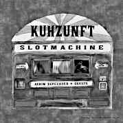 CD TIPP: KUHZUNFT –  Slotmachine / 10″/DL Gruenrekorder Gruen186 / Via Bandcamp