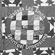 Cuneiform: Wadada Leo Smith – Spiritual Dimensions / Dieses Wochenende für Seven (Doppel-CD) !!!