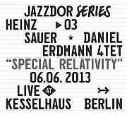 """CD TIPP: Heinz Sauer & Daniel Erdmann 4tet """"Special Relativity"""" – Live at Kesselhaus 06.06.2013"""