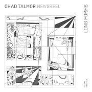 CD Tipp: Ohad Talmor Newsreel Sextet – Long Forms / Intakt Records Intakt CD 341 / 2020