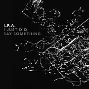 Cuneiform: I.P.A. –  I Just Did Say Something / Dieses Wochenende für FIVE