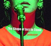 CD Tipp: Zeitkratzer & Mariam Wallentin – The Shape of Jazz to Come // CD/DL zeitkratzer Productions zkr0025 (LC18747)