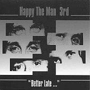 Cuneiform: Happy The Man – 3rd / Better Late / Dieses Wochenende für FIVE