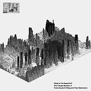 Cuneiform: The Claudia Quintet + 1 with Kurt Elling & Theo Bleckmann – What Is The Beautiful? / Dieses Wochenende für FIVE