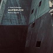 Release Tipp: J.Peter Schwalm & Markus Reuter – Aufbruch / RareNoiseRecords