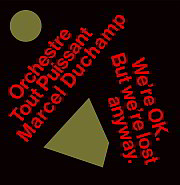 Release Tipp: orchestre tout puissant marcel duchamp – We're Ok. But we're lost anyway !!!