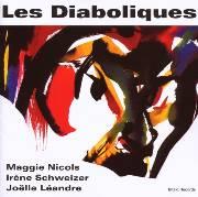 "Milestones: Maggie Nicols, Irène Schweizer & Joëlle Léandre: ""Les Diaboliques"" (1994)"