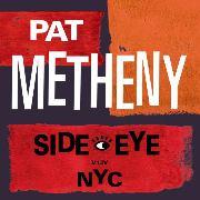 """Pat Metheny: """"Side-Eye NYC"""" Kritischer Seitenblick auf Amerika Von Sarah Seidel."""