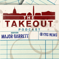 The Takeout Major Garrett CBS News Radio