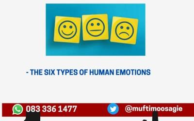 6 Types of Emotions – Mufti Yusuf Moosagie