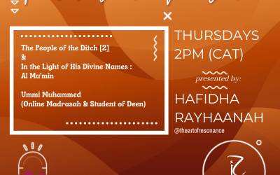 The People of the Ditch [2] & In the Light of His Divine Names:Al Mu'min (Ummi Muhammed Online Madrasah & Student of Deen)