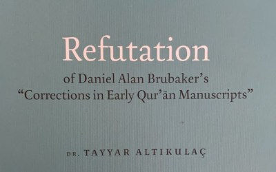 """Book Review – Refutation of Daniel Alan Brubaker's """"Corrections in Early Qur'an Manuscripts"""""""