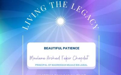 Living The Legacy: Beautiful Patience Ml Arshad Fakir Chopdat Principal of Madressah Muaazbin Jabal