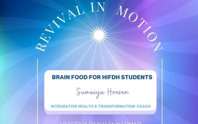 Revival In Motion: Brain Food For Hifdh Student Sumaiya Hoosen Integrative Health Transformation Coach