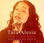 "Tara Alesia ""For Your Soul"""