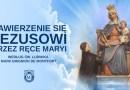 11 kwietnia br. rozpoczynamy 33-dniowe ćwiczenia duchowe zawierzenia się Jezusowi przez ręce Maryi według św. Ludwika Marii Grignion de Montfort