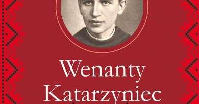 "Albert Wojtczak OFMConv – ""Wenanty Katarzyniec, Franciszkanin"""