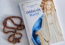 NOWOŚĆ: o. Mirosław Kopczewski – Oddaj się Maryi