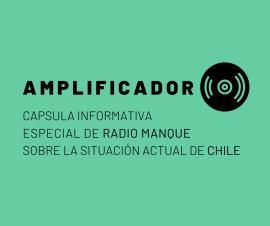 Cápsula informativa de Radio Manque sobre la situación actual de Chile
