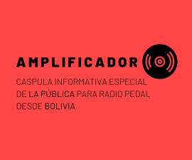 Capsula informativa especial de La Pública desde Bolivia