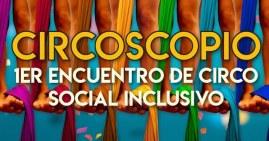 Circoscopio, 1er encuentro de circo social inclusivo