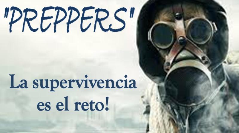 """""""PREPPERS"""" La supervivencia es el reto!"""