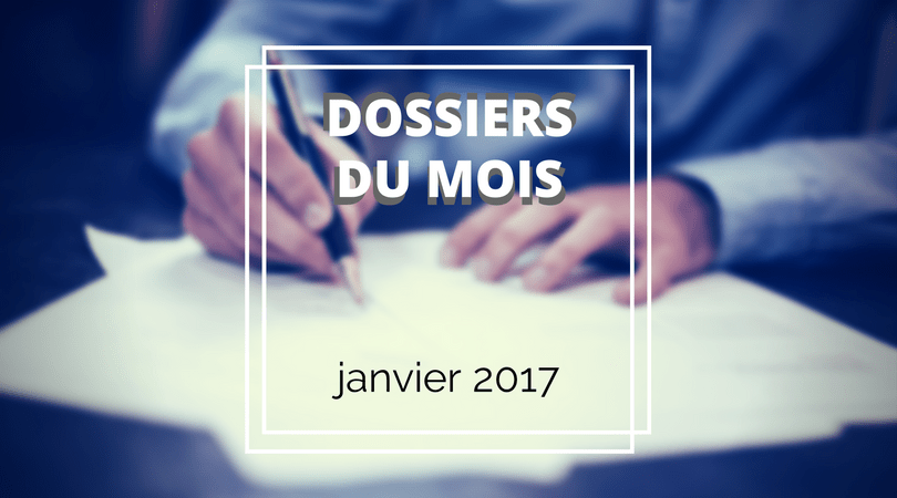 Dossiers du mois (janvier 2017)