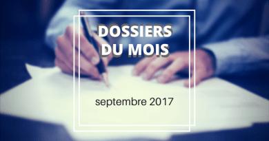 Dossiers du mois de septembre 2017