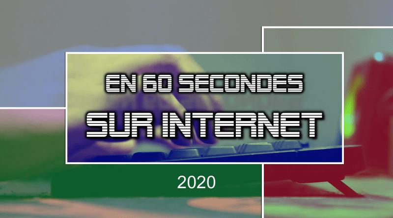 En 60 secondes sur internet (en 2020)