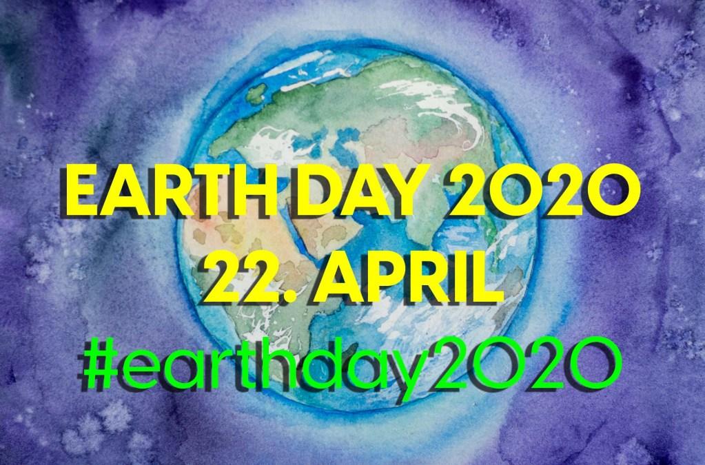 Social Media Thema der Woche: KW 17 – Der 22. April ist #EarthDay2020