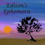 Edison's Ephemera