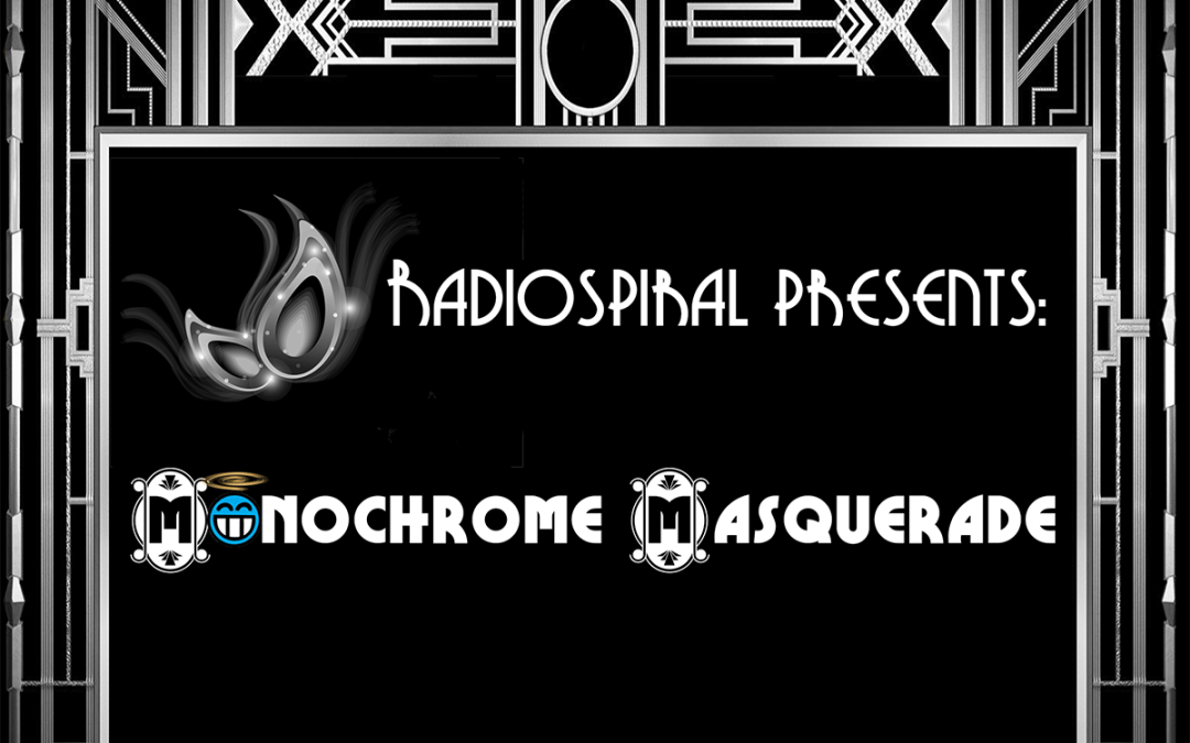 SPECIAL PROGRAM: Songs From The Monochrome Masquerade!
