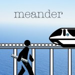 Tuesday: MEANDER
