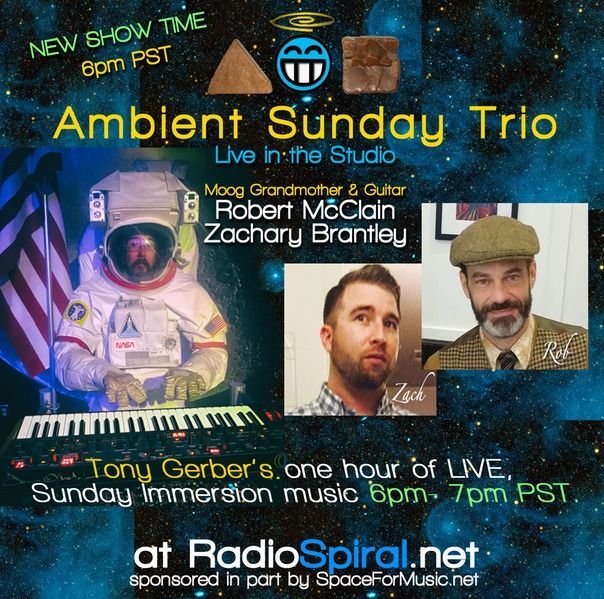 Ambient Sunday Trio 6pm PST Tonight – R McClain/Z Brantley